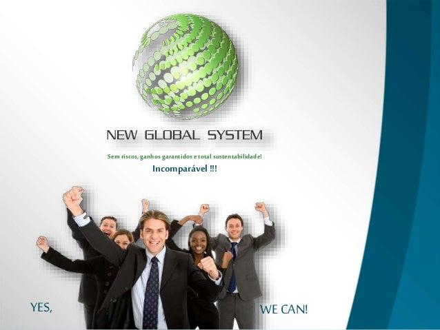 Semriscos, ganhos garantidosetotalsustentabilidade! Incomparável!!! YES, WE CAN!