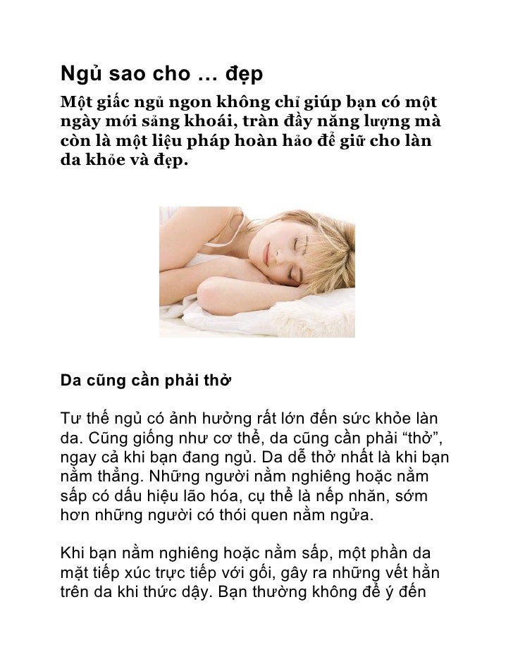 Ngủ sao cho … đẹpMột giấc ngủ ngon không chỉ giúp bạn có mộtngày mới sảng khoái, tràn đầy năng lượng màcòn là một liệu phá...