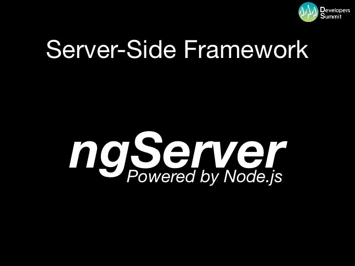 Server-Side Framework ngServer      Powered by Node.js