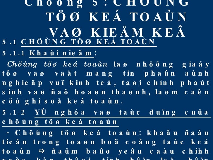 Chöông 5:  CHÖÙNG TÖØ KEÁ TOAÙN VAØ KIEÅM KEÂ 5.1  CHÖÙNG TÖØ KEÁ TOAÙN 5.1.1  Khaùi nieäm : Chöùng töø keá toaùn  laø nhö...