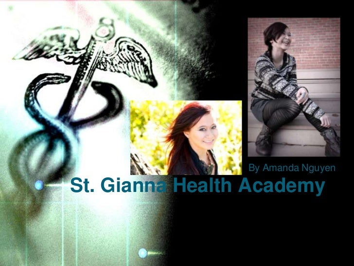 By Amanda NguyenSt. Gianna Health Academy