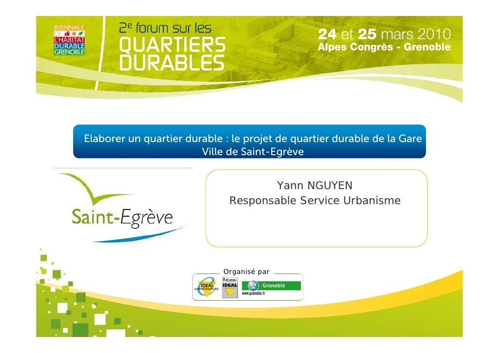 Elaborer un quartier durable : le projet de quartier durable de la Gare                         Ville de Saint-Egrève     ...