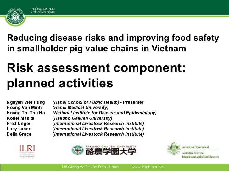 Reducing disease risks and improving food safetyin smallholder pig value chains in VietnamRisk assessment component:planne...