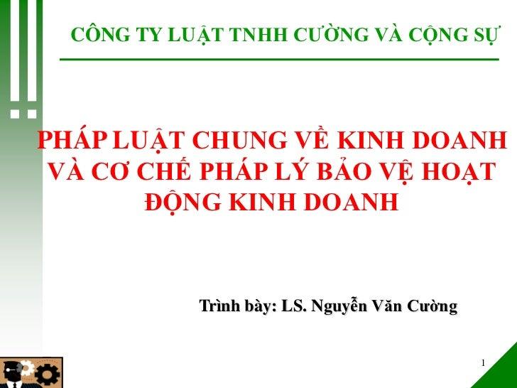Viet Nam Investor's Day - PHÁP LUẬT CHUNG VỀ KINH DOANH VÀ CƠ CHẾ PHÁP LÝ BẢO VỆ HOẠT ĐỘNG KINH DOANH