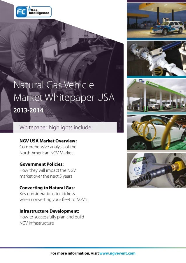 Natural Gas Vehicle Market Whitepaper USA 2013-2014 Whitepaper highlights include: NGV USA Market Overview: Comprehensive ...