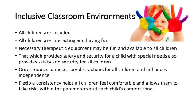 the inclusive learning environments essay Educational technology for the inclusive classroom the framework was the introduction of severi e-learning environment in slovenian schools students.