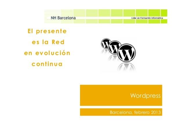WordpressEl presentees la Reden evolucióncontinuaBarcelona, febrero 2013