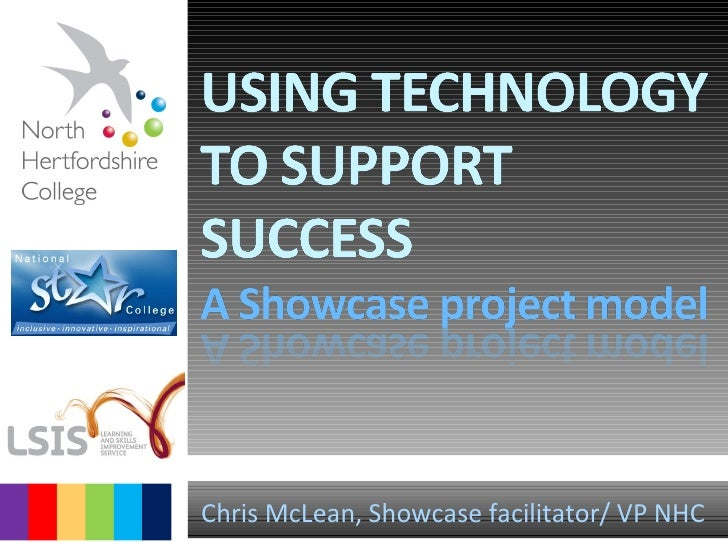 Using Technology to Support Success, Chris McLean, North Hertfordshire College