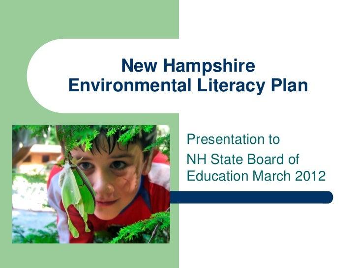 New HampshireEnvironmental Literacy Plan             Presentation to             NH State Board of             Education M...