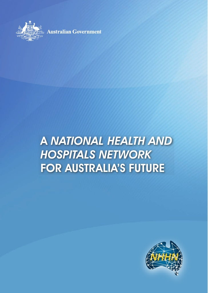 A NATIONAL HEALTH AND HOSPITALS NETWORK FOR AUSTRALIA'S FUTURE