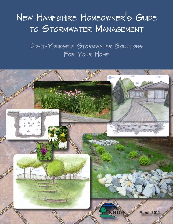 New HampsHire HomeowNer's Guide  to stormwater maNaGemeNt   do-it-Yourself stormwater solutioNs              for Your Home...