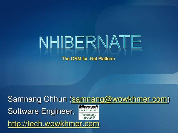 Samnang Chhun (samnang@wowkhmer.com) Software Engineer, http://tech.wowkhmer.com