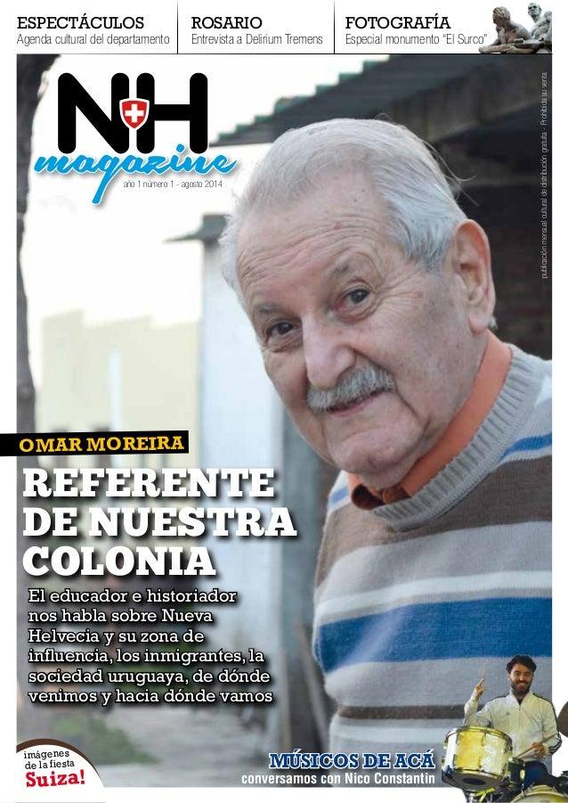 NH MAGAZINE 1 El educador e historiador nos habla sobre Nueva Helvecia y su zona de influencia, los inmigrantes, la socied...
