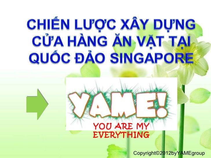 YOU ARE MYEVERYTHING       Copyright©2012byYAMEgroup