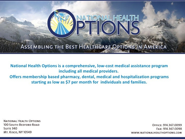 National Health Options is a comprehensive, low-cost medical assistance program including all medical providers.  Offers m...