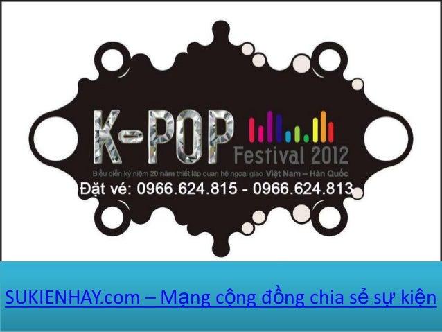 Island - Kpop festival 2012 Ha Noi [mua ve 0966624813]