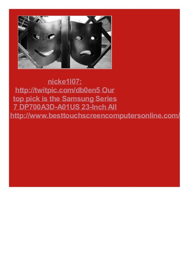 nicke1l07: http://twitpic.com/db0en5 Our top pick is the Samsung Series 7 DP700A3D-A01US 23-Inch All http://www.besttouchs...