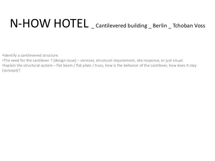 N-HOW HOTEL _ Cantilevered building _ Berlin _ Tchoban Voss•Identify a cantilevered structure.•The need for the cantilever...