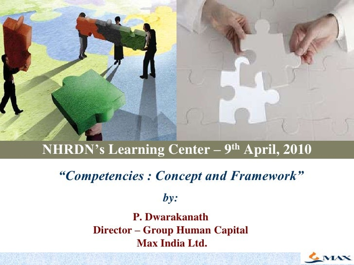 "NHRDN's Learning Center – 9th April, 2010<br />""Competencies : Concept and Framework""<br />by:P. Dwarakanath Director – Gr..."
