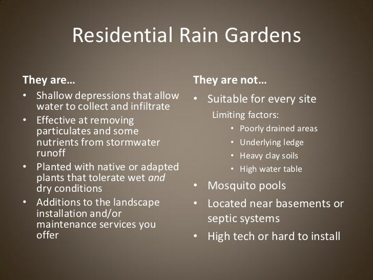 Residential Rain GardensThey are…                           They are not…• Shallow depressions that allow    • Suitable fo...