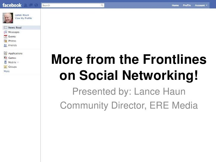 More from the Frontlines on Social Networking!<br />Presented by: Lance Haun<br />Community Director, ERE Media<br />