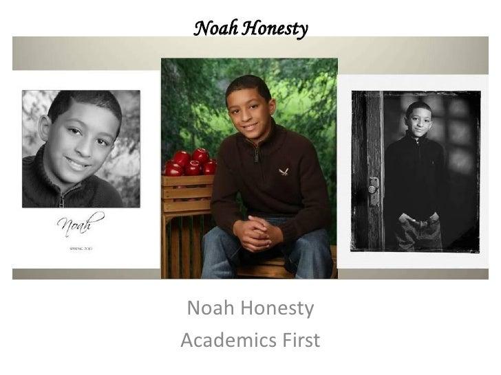 Noah Honesty     Noah Honesty Academics First
