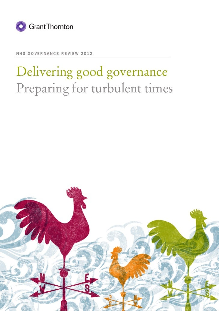 NHS GOVERNANCE REVIEW 2012Delivering good governancePreparing for turbulent times