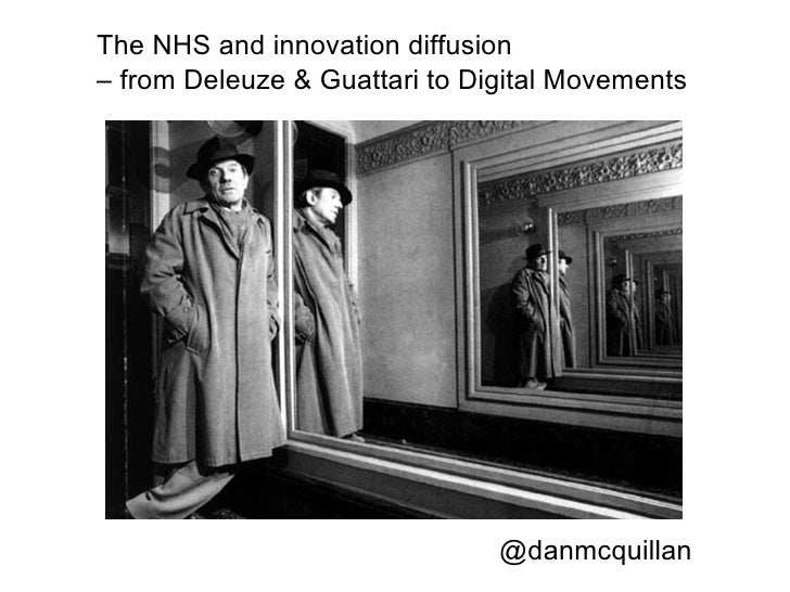 The NHS and innovation diffusion  –  from Deleuze & Guattari to Digital Movements  @danmcquillan