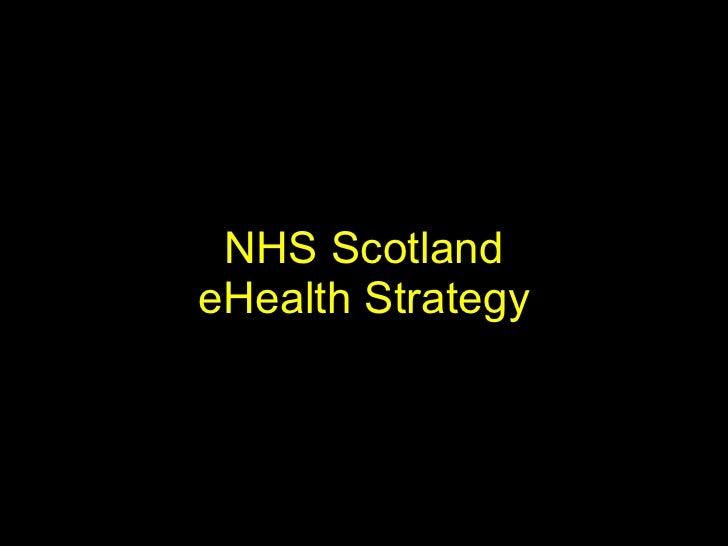 NHS Scotland Ehealth Strategy - Alan Hyslop