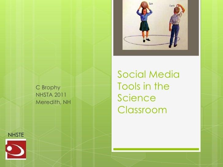 Social Media        C Brophy       Tools in the        NHSTA 2011        Meredith, NH   Science                       Clas...