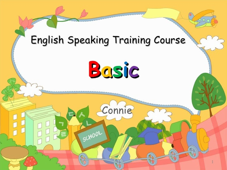 English Speaking Training Course Connie B a s i c