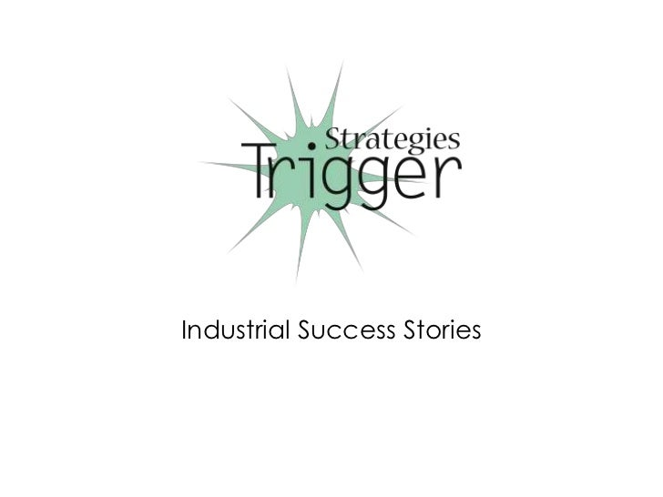 Industrial Success Stories
