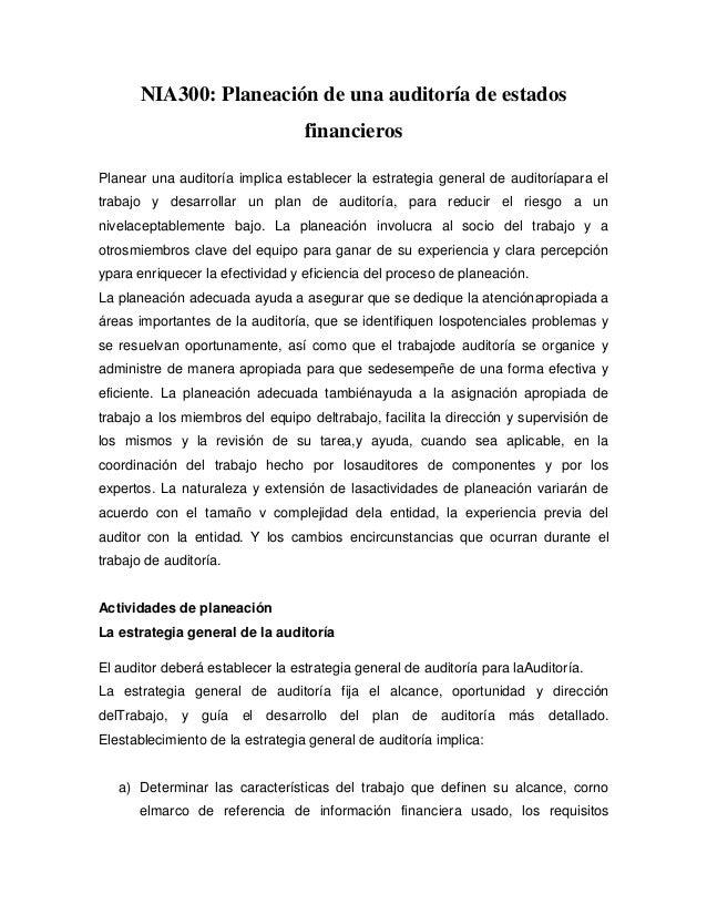 NIA300: Planeación de una auditoría de estados                                  financierosPlanear una auditoría implica e...