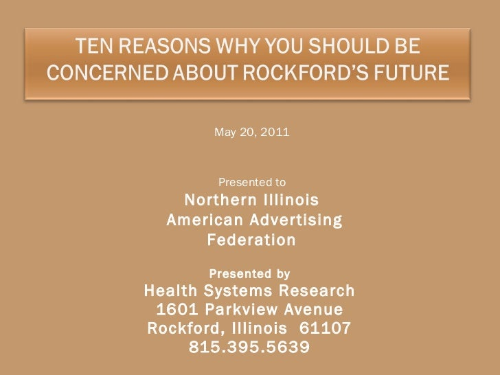 Presented by Health Systems Research 1601 Parkview Avenue Rockford, Illinois  61107 815.395.5639 May 20, 2011 Presented to...