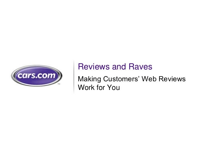 Reviews and RavesMaking Customers' Web ReviewsWork for You                           1