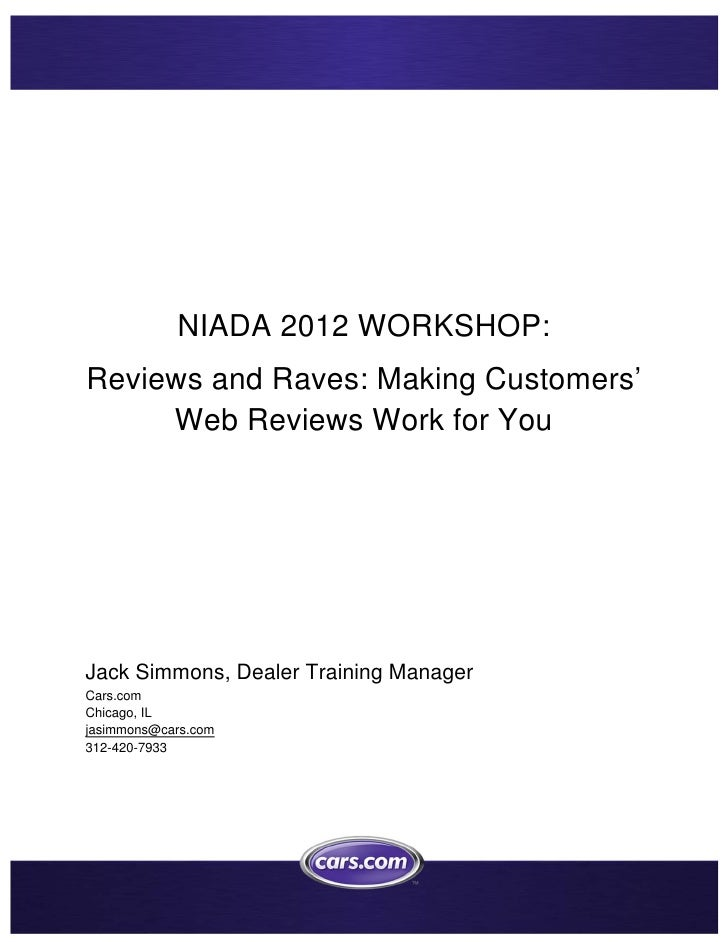 NIADA 2012 WORKSHOP:Reviews and Raves: Making Customers'     Web Reviews Work for YouJack Simmons, Dealer Tra...