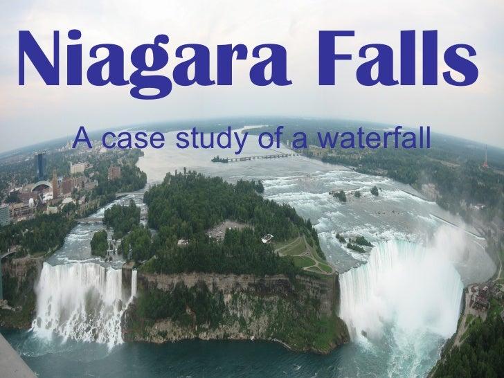 Niagara Falls A case study of a waterfall