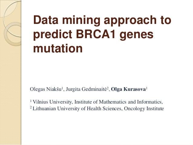 """Niakšu, Olegas ; Kurasova, Olga ; Gedminaitė, Jurgita """"Duomenų tyryba BRCA1 genų mutacijos prognozei"""" (VU MII)"""