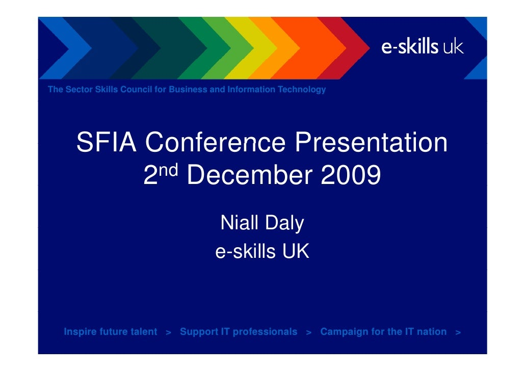 The Sector Skills Council for Business and Information Technology           SFIA Conference Presentation            2nd De...