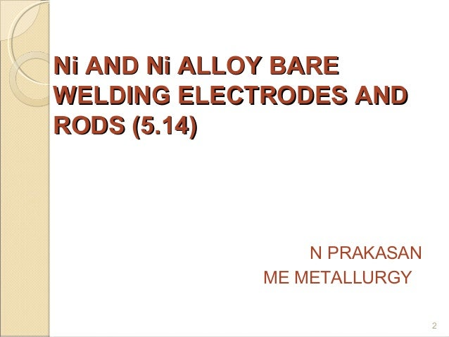 Ni and alloy bare electrodes and rods