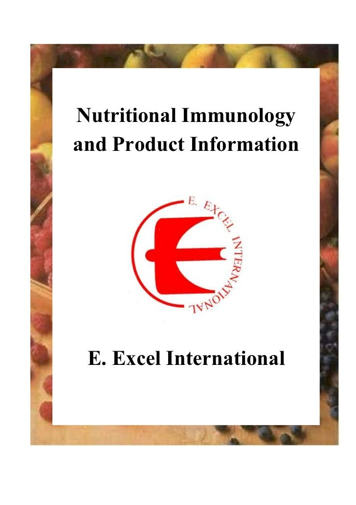 Nutritional Immunologyand Product Information E. Excel International