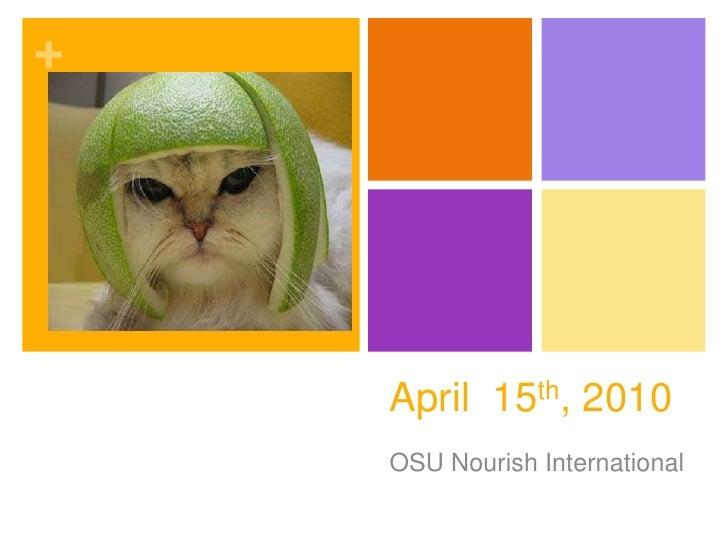 April  15th, 2010<br />OSU Nourish International <br />