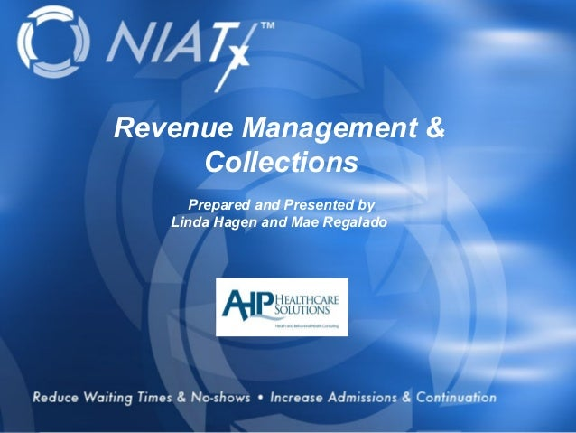 Revenue Management & Collections Prepared and Presented by Linda Hagen and Mae Regalado  Overview