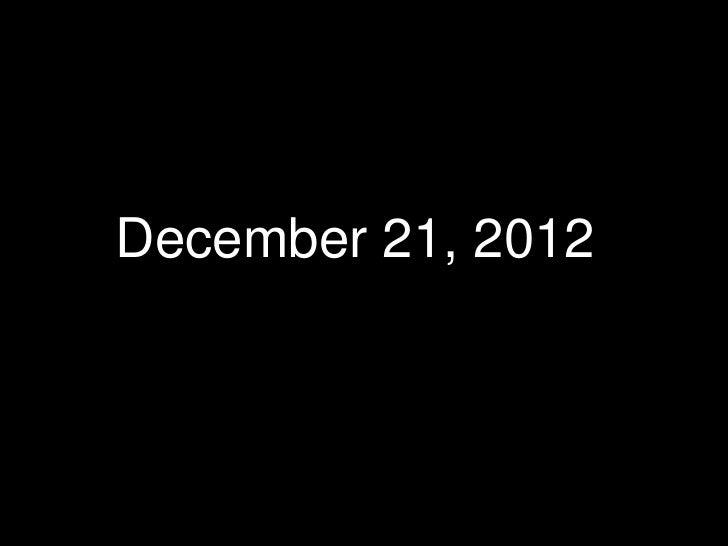 December 21, 2012<br />