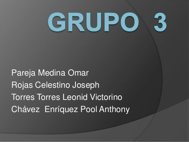 Pareja Medina OmarRojas Celestino JosephTorres Torres Leonid VictorinoChávez Enríquez Pool Anthony