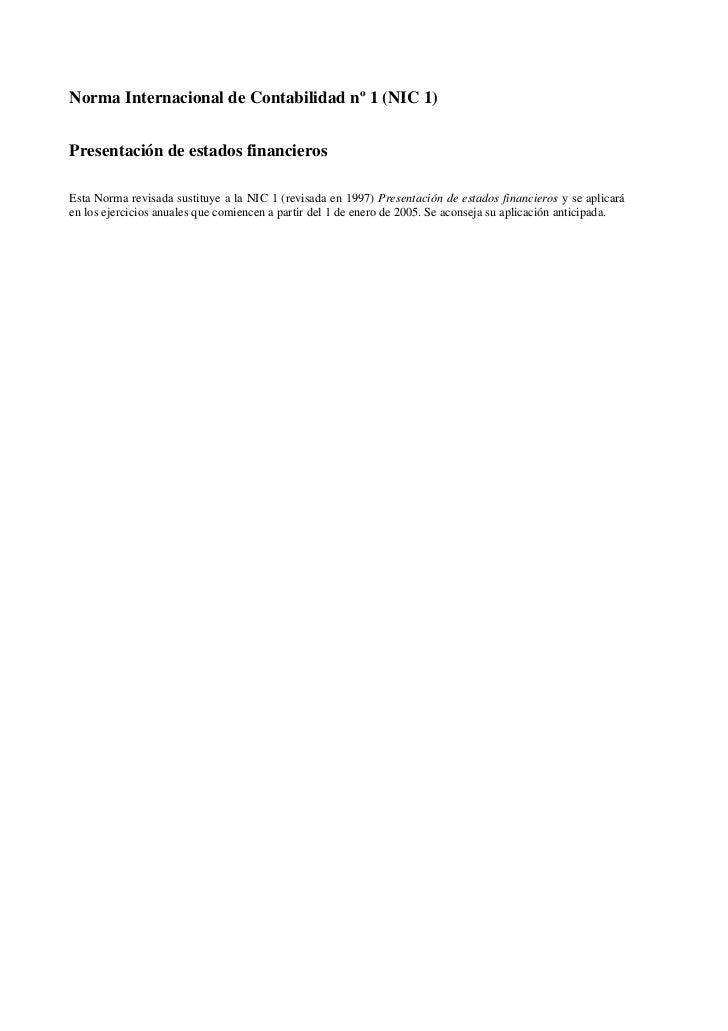 Norma Internacional de Contabilidad nº 1 (NIC 1)Presentación de estados financierosEsta Norma revisada sustituye a la NIC ...