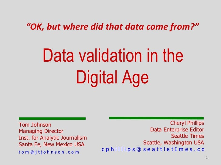 """""""OK, but where did that data come from?""""          Data validation in the              Digital AgeTom Johnson              ..."""