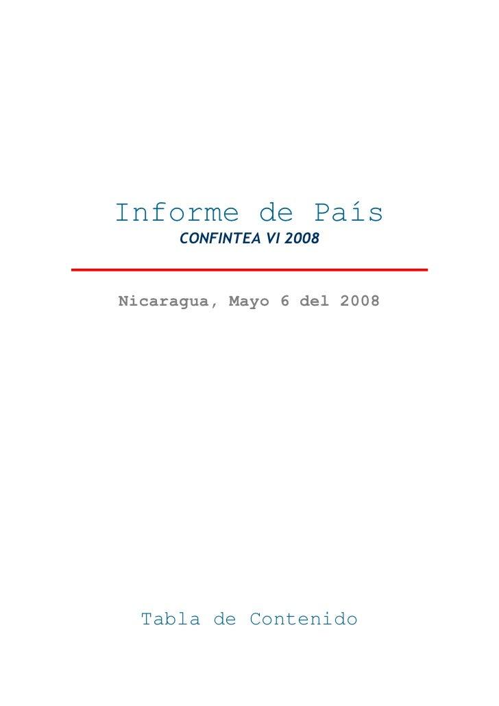 Informe de País      CONFINTEA VI 2008Nicaragua, Mayo 6 del 2008  Tabla de Contenido
