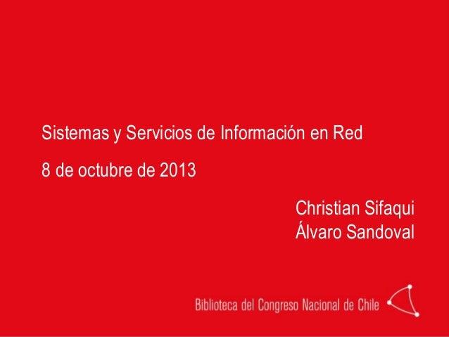 Sistemas y Servicios de Información en Red 8 de octubre de 2013 Christian Sifaqui Álvaro Sandoval