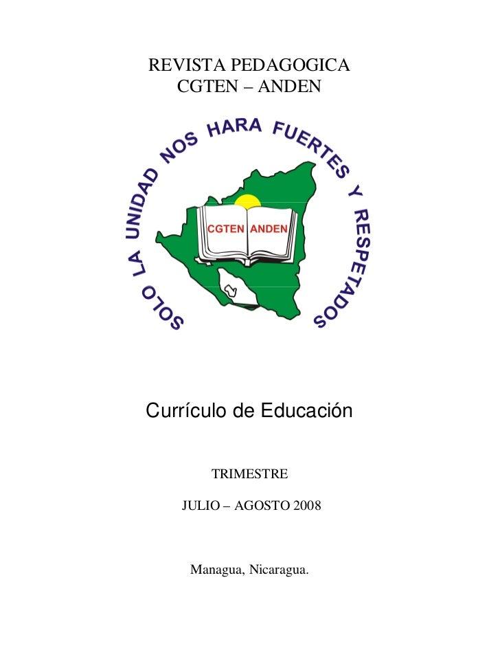 REVISTA PEDAGOGICA  CGTEN – ANDENCurrículo de Educación       TRIMESTRE   JULIO – AGOSTO 2008    Managua, Nicaragua.